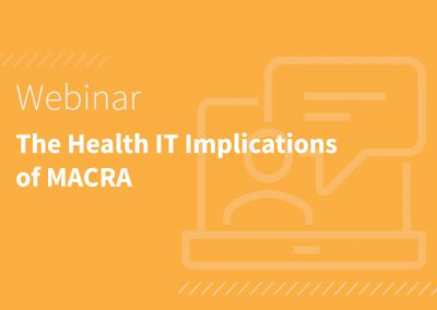 The Health IT Implications of MACRA