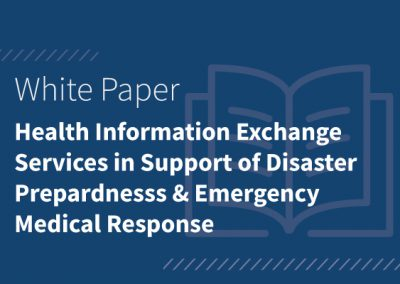 Health Information Exchange Services in Support of Disaster Prepardnesss & Emergency Medical Response