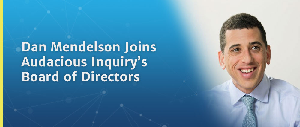 Dan Mendelson Joins Audacious Inquiry's Board of Directors