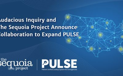Audacious Inquiry and The Sequoia Project Announce National Collaboration to Support States in Disaster Response Through the Patient Unified Lookup System for Emergencies (PULSE)